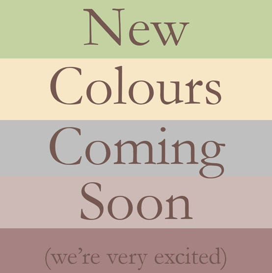 New Colours Coming Soon 4